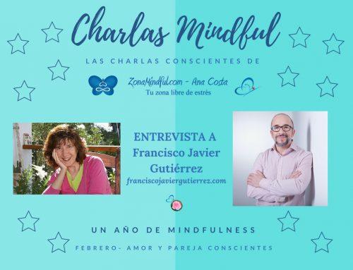 Charlas Mindful: Hablamos de Amor y Pareja Conscientes con Francisco Javier Gutiérrez